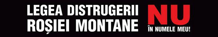 Legea distrugerii Roșiei Montane - NU în numele meu!