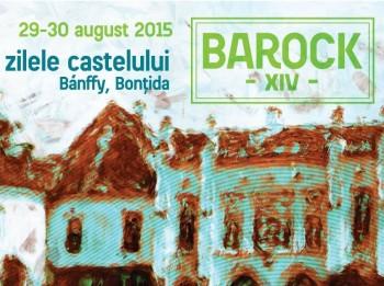 O nouă ediție a Zilelor Castelului Bánffy, Bonţida, 29-30 august 2015